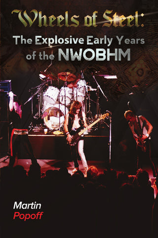 Martin Popoff - eBook -  Wheels of Steel: The Explosive Early Years of the NWOBHM