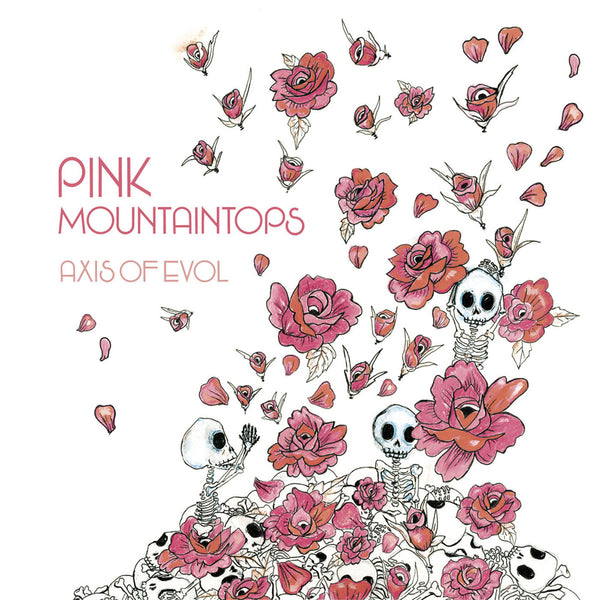 Pink Mountaintops - Axis of Evol