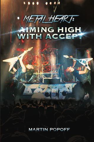 Martin Popoff - eBook -  Metal Heart: Aiming High With Accept