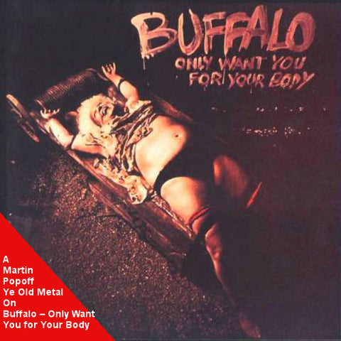 Martin Popoff - eBook - Buffalo – Only Want You for Your Body