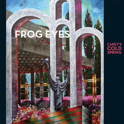 Frog Eyes - Carey's Cold Spring