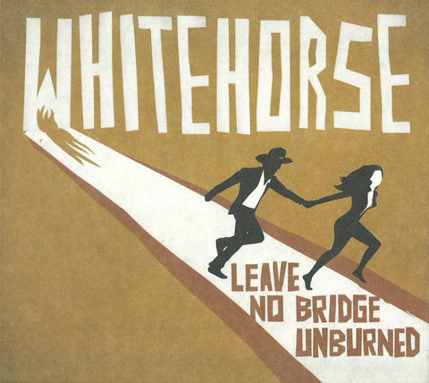 Whitehorse - Leave No Bridge Unburned