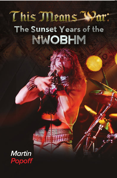 Martin Popoff - eBook -  This Means War: The Sunset Years of the NWOBHM