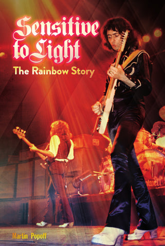 Martin Popoff - Sensitive to Light: The Rainbow Story