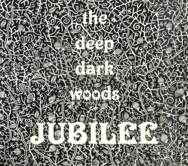 The Deep Dark Woods - Jubilee
