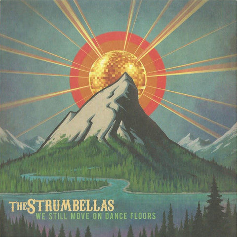 The Strumbellas - We Still Move On Dance Floors