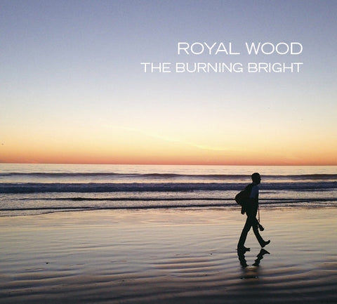 Royal Wood - The Burning Bright