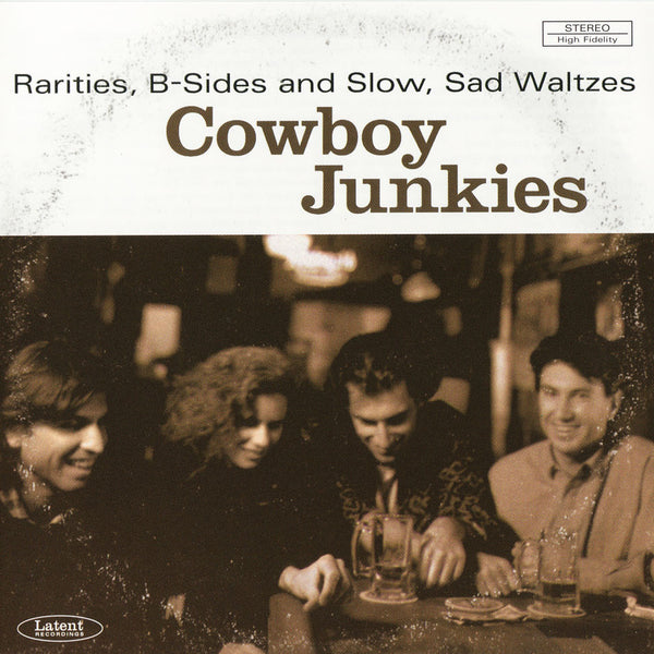 Cowboy Junkies - Rarities, B-Sides and Slow, Sad Waltzes