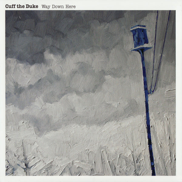 Cuff the Duke - Way Down Here