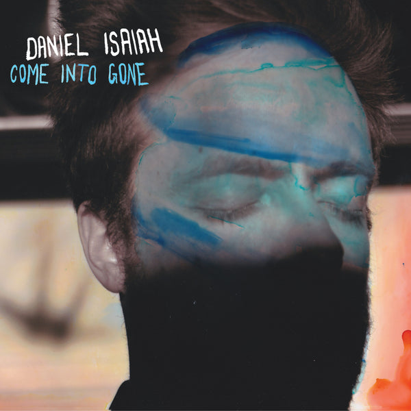 Daniel Isaiah - Come Into Gone