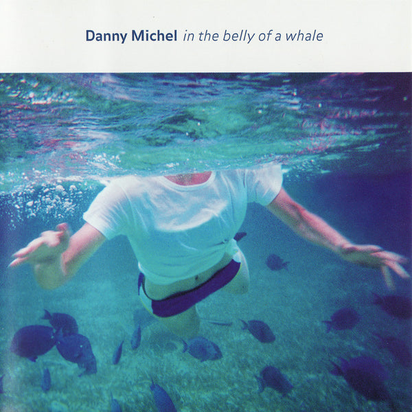 Danny Michel - In the Belly of a Whale