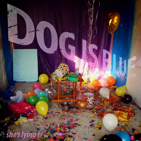 Dog Is Blue - She's Lying EP