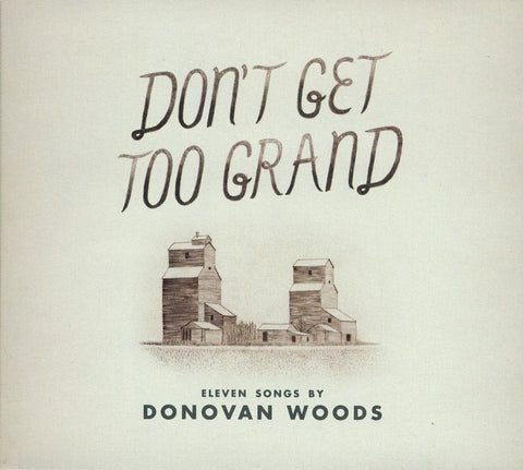 Donovan Woods - Don't Get Too Grand, in MP3 and FLAC digital download format.
