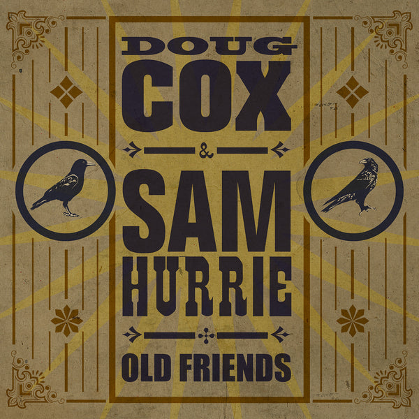 Doug Cox and Sam Hurrie - Old Friends