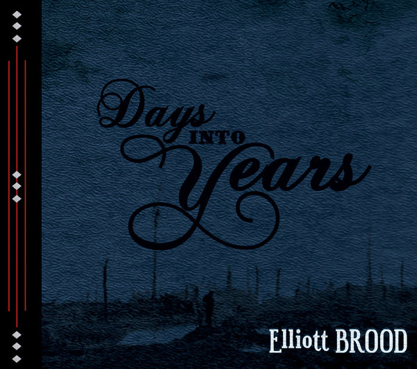 Elliott Brood - Days Into Years
