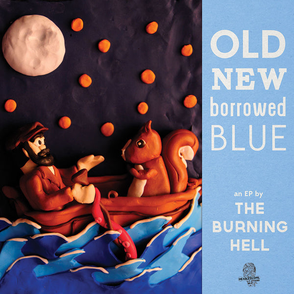 The Burning Hell - Old, New, Borrowed, Blue, in MP3 and FLAC digital download format.