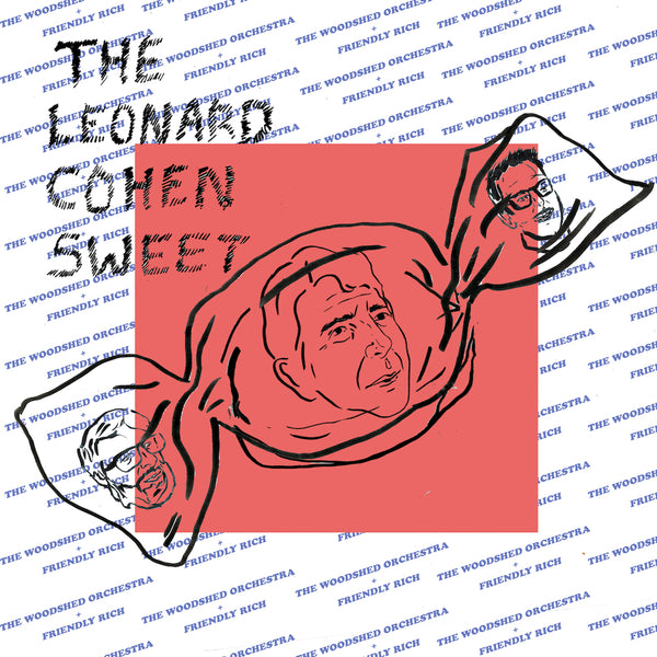 Friendly Rich & The Woodshed Orchestra - The Leonard Cohen Sweet!