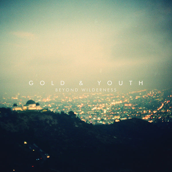 Gold & Youth - Beyond Wilderness