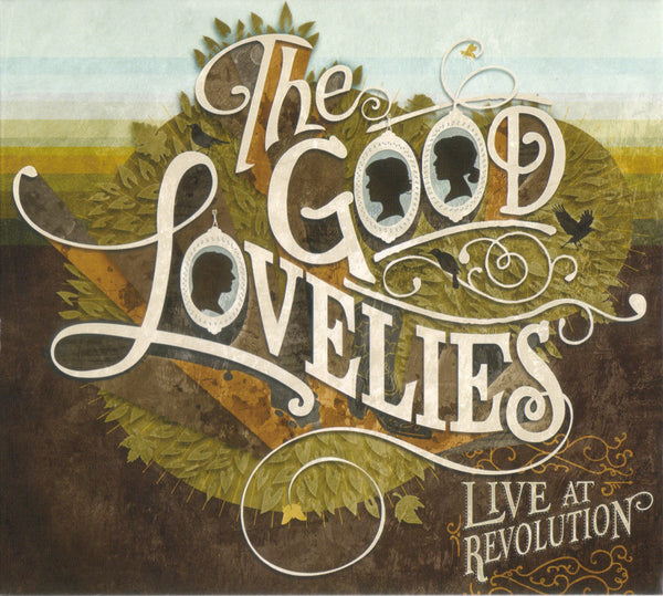 Good Lovelies - Live At Revolution