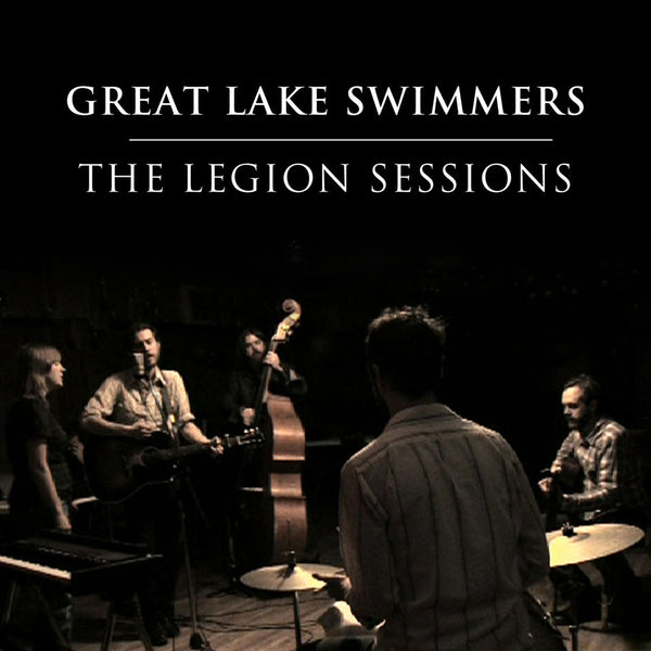 Great Lake Swimmers - The Legion Sessions
