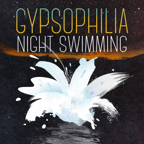 Gypsophilia - Night Swimming