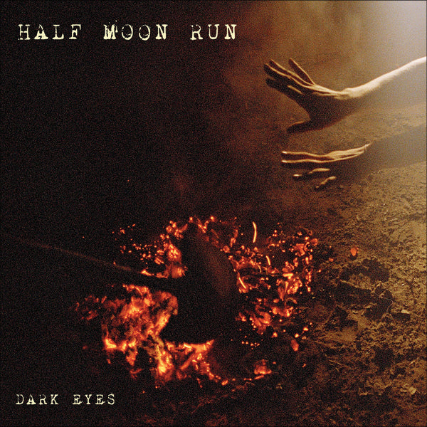 Half Moon Run - Dark Eyes (Physical CD)