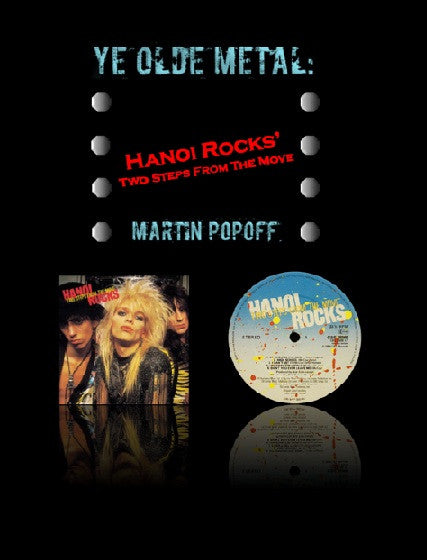 Martin Popoff – eBook – Hanoi Rocks – Two Steps From The Move