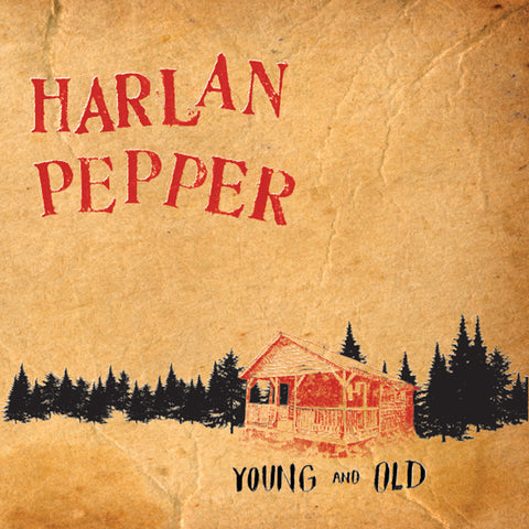 Harlan Pepper - Young and Old