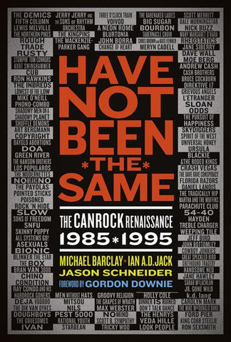 eBook - Have Not Been the Same: The CanRock Renaissance