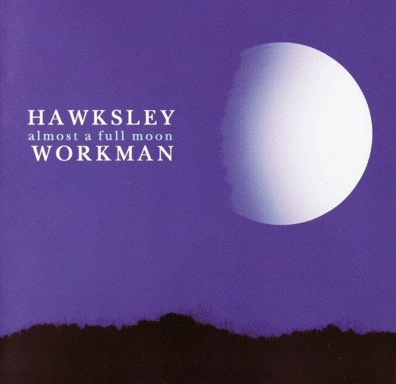Hawksley Workman - Almost a Full Moon