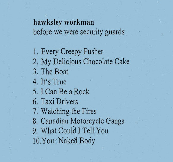 Hawksley Workman - Before We Were Security Guards