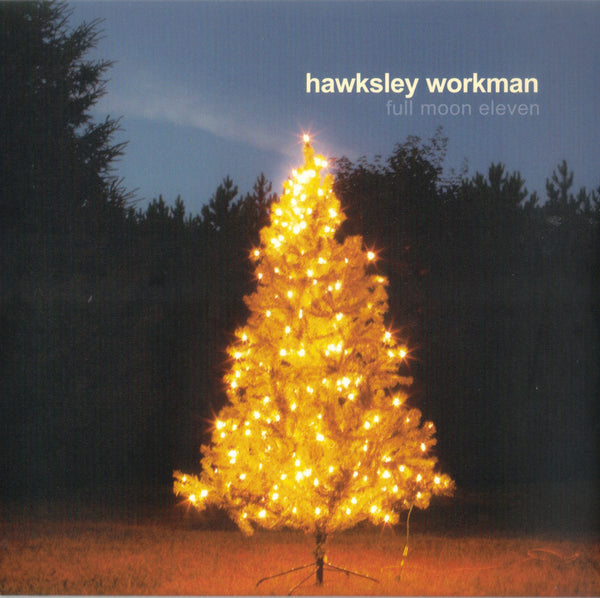 Hawksley Workman - Full Moon Eleven