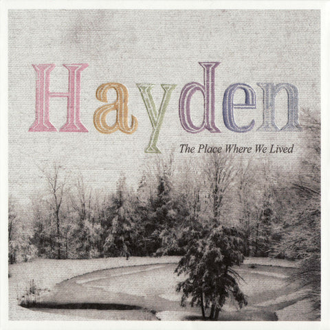 Hayden - The Place Where We Lived