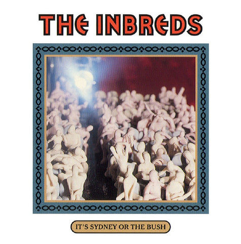 The Inbreds - It's Sydney Or The Bush (Physical CD)