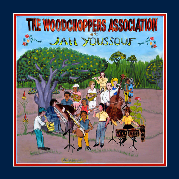 Jah Youssouf - Jah Youssouf et The Woodchoppers Association