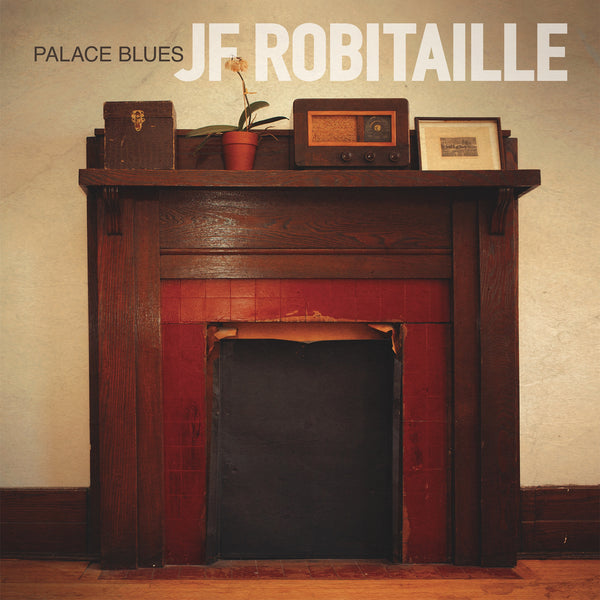 JF Robitaille - Palace Blues