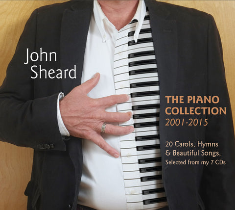 John Sheard - The Piano Collection - 2001-2015 (Physical CD)