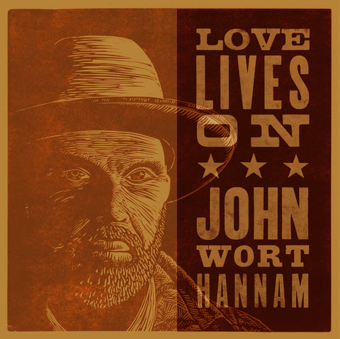 John Wort Hannam - Love Lives On