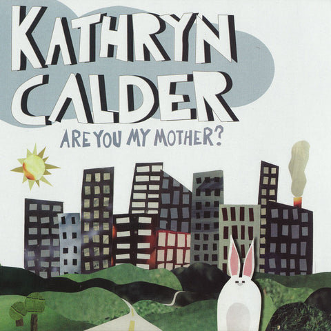 Kathryn Calder - Are You My Mother?