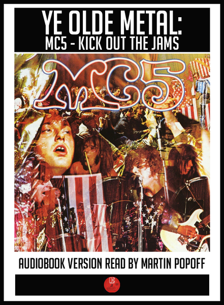 Martin Popoff – MC5: Kick Out the Jams – Audiobook
