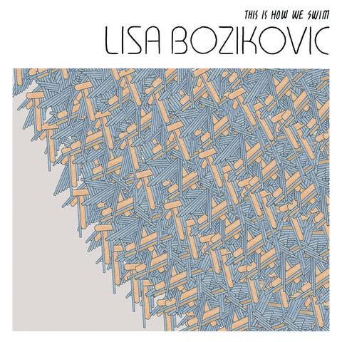 Lisa Bozikovic - This Is How We Swim