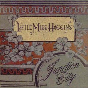 Little Miss Higgins - Junction City (Physical CD)