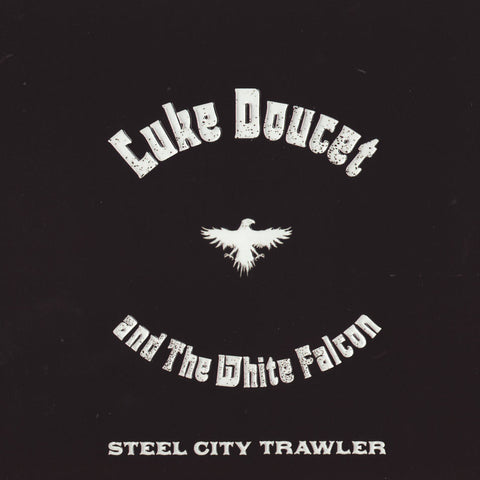 Luke Doucet and The White Falcon - Steel City Trawler