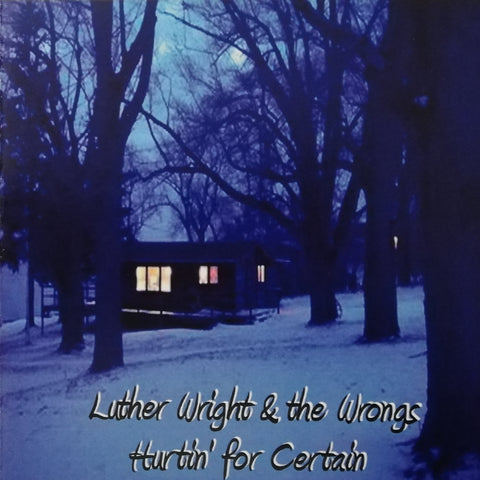 Luther Wright & the Wrongs - Hurtin' for Certain