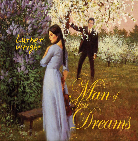 Luther Wright - Man of Your Dreams