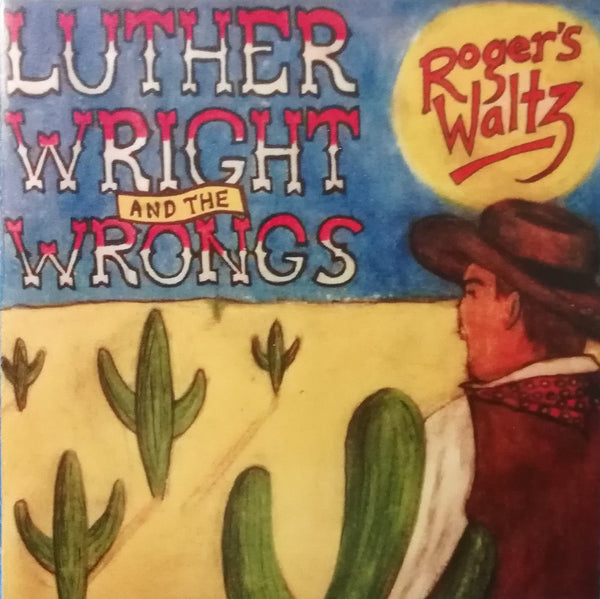 Luther Wright & the Wrongs - Roger's Waltz
