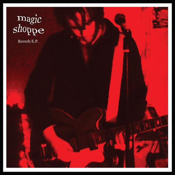 Magic Shoppe - Reverb EP