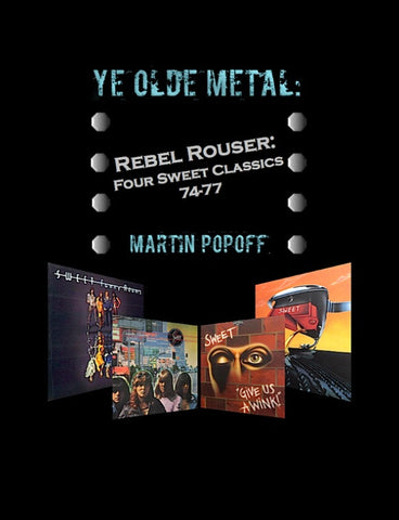 Martin Popoff - eBook - Sweet – Rebel Rouser: Four Sweet Classics 74-77