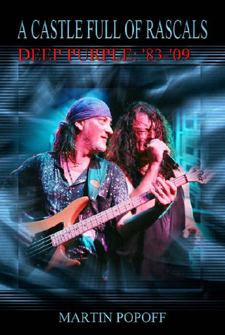Martin Popoff - eBook - A Castle Full Of Rascals: Deep Purple '83 - '09