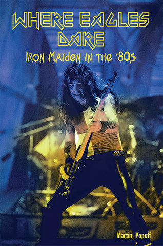 eBook -  Martin Popoff - Where Eagles Dare: Iron Maiden in the '80s